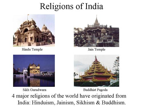 Hinduism, Sikhism, Buddhism, Jainism - Originated all from Ancient India